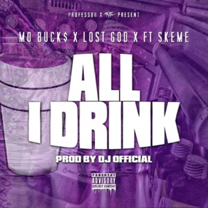 All I Drink (feat. Skeme) - Single Mp3 Download