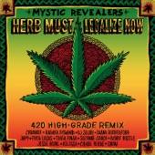 Mystic Revealers - Herb Must Legalize Now (feat. Chronixx, Kabaka Pyramid, DJ Sojah, Diana Rutherford, Jah9, Fred Locks, Triga Finga, Suzanne Couch, Bobby Hustle, Jesse Royal, Kelissa, Cidade Verde and Snow) [420 High-Grade Remix]