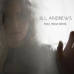 Jill Andrews - Tell That Devil