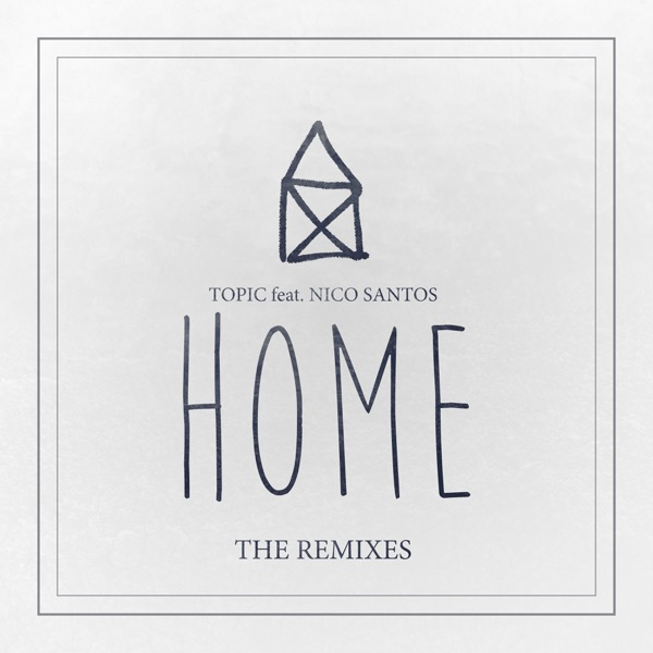 Home (feat. Nico Santos) [The Remixes] - EP