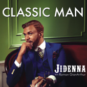 Classic Man (feat. Roman GianArthur) - Jidenna