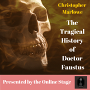 The Tragical History of Doctor Faustus (Unabridged)