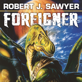 Foreigner: The Quintaglio Ascension, Book 3 (Unabridged) audiobook