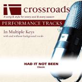 Had It Not Been (Demonstration in C) - Crossroads Performance Tracks