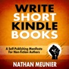 Write Short Kindle Books: A Self-Publishing Manifesto for Non-Fiction Authors  - Indie Author Success Series Book 1 (Unabridged) AudioBook Download