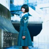 Silent Majority  Keyakizaka46 - Keyakizaka46