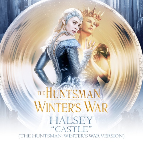 Halsey - Castle (The Huntsman: Winter's War Version) - Single