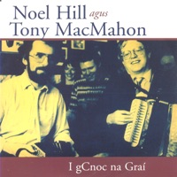 I gCnoc Na Graí by Noel Hill & Tony MacMahon on Apple Music
