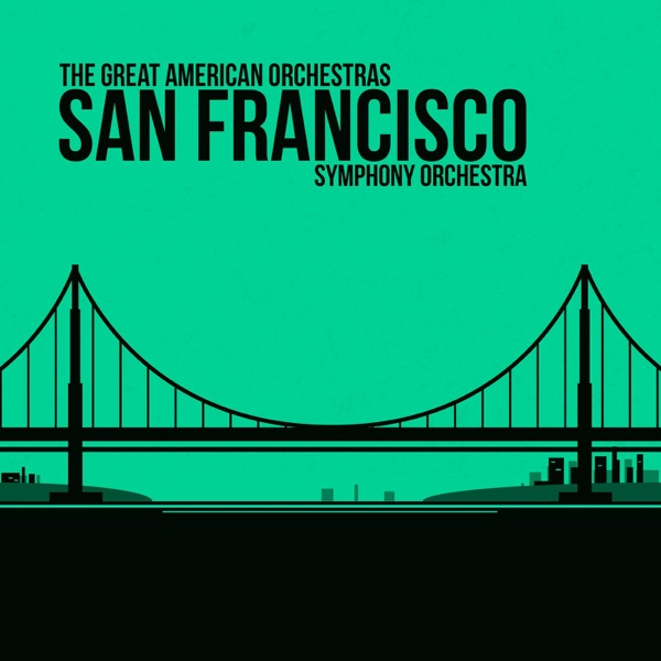 The Great American Orchestras: San Francisco Symphony Orchestra