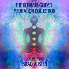 The Ultimate Guided Meditation Collection, Vol. Three