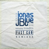 Fast Car (feat. Dakota) [Remixes] - EP