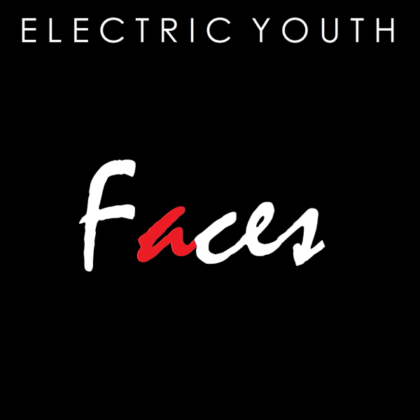 Faces - Single by Electric Youth on iTunes