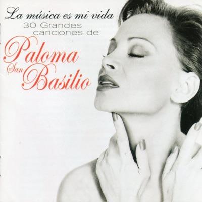 La Música Es Mi Vida - 30 Grandes Canciones - Paloma San Basilio