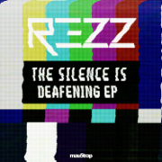 The Silence Is Deafening - EP - Rezz - Rezz
