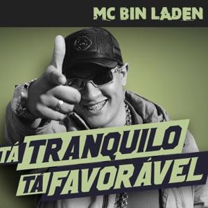 MC Bin Laden - Tá Tranquilo, Tá Favorável