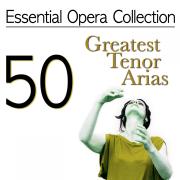 Essential Opera Collection: 50 Greatest Tenor Arias - Antonello Gotta & Compagnia d'Opera Italiana