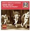 Musical Moments to Remember: Gene Kelly – This Man Got Rhythm (Remastered 2015) ジャケット写真