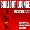 Chillout Lounge Music Playlist (Deep House Smooth Jazz New Age) - Blue Claw Jazz