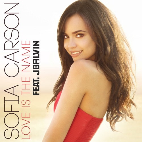 Sofia Carson - Love Is the Name (feat. J Balvin) - Single