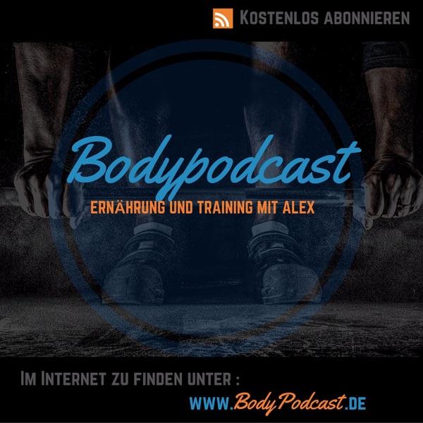 Bodypodcast Ernährung und Training mit Alex