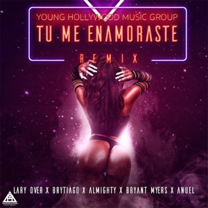 Tu Me Enamoraste (Remix) [feat. Anuel, Bryant Myers, Almighty & Brytiago] - Single Mp3 Download