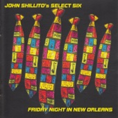 John Shillito's Select Six - Drop Me off in New Orleans