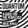Jim Al-Khalili - Quantum: A Guide for the Perplexed (Unabridged)  artwork