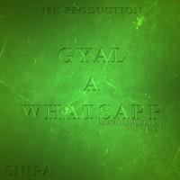 Gyal a Whatsapp (Mushroom Riddim) - Single