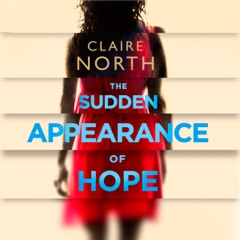 The Sudden Appearance of Hope (Unabridged)