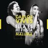 Ella Es Mi Fiesta (Remix) [feat. Maluma] - Single, Carlos Vives