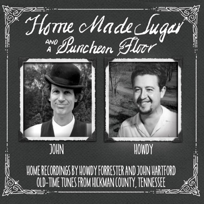 Home Made Sugar and a Puncheon Floor - John Hartford