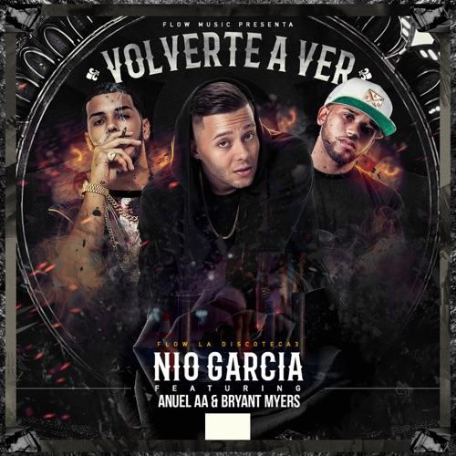 Nio García - Volverte A Ver (feat. Anuel AA & Bryant Myers) - Single