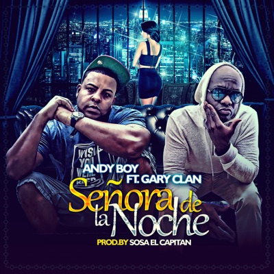 Señora de la Noche (feat. Gary Clan) - Single - Andy Boy