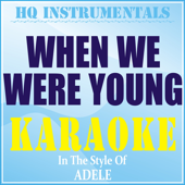 When We Were Young (Instrumental / Karaoke Version) [In the Style of Adele]