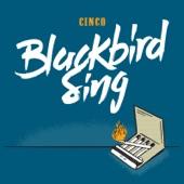 Blackbird Sing - Battle of Sanan