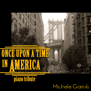 Michele Garruti - Once Upon a Time in America (Solo Piano)