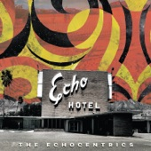 The Echocentrics - Getting' Away with Your Gal (feat. Bill Callahan)