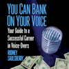 Rodney Saulsberry - You Can Bank on Your Voice: Your Guide to a Successful Career in Voice-Overs (Unabridged)  artwork