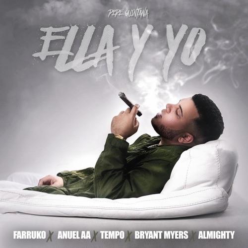 Pepe Quintana - Ella y Yo (feat. Farruko, Tempo, Anuel AA, Almighty & Bryant Myers) - Single