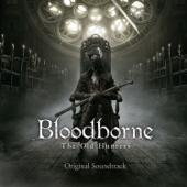 『Bloodborne The Old Hunters』 オリジナルサウンドトラック - EP