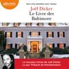 Joël Dicker - Le Livre des Baltimore suivi d'un entretien avec l'auteur artwork