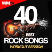 40 Best Rock Songs Workout Session  (Unmixed Compilation for Fitness & Workout 124 - 185 Bpm - Ideal for Running, Jogging, Step, Aerobic, CrossFit, Cardio Dance, Gym, Spinning, HIIT - 32 Count)