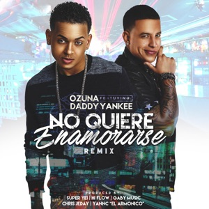 No Quiere Enamorarse (Remix) [feat. Daddy Yankee] - Single Mp3 Download