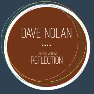 Reflection – Dave Nolan