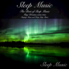 Sleep Music: The Best of Sleep Music May Dreams Come True Sleeping Music and Deep Sleep Music - Sleep Music