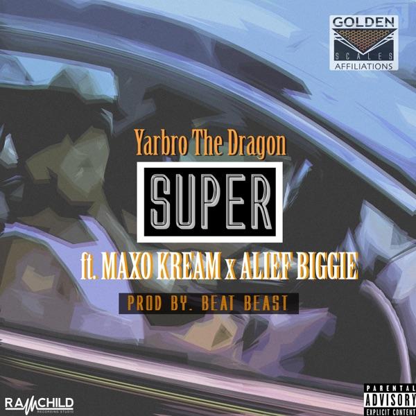 Super (feat. Maxo Kream & Alief Biggie) - Single