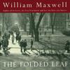 The Folded Leaf (Unabridged) - William Maxwell