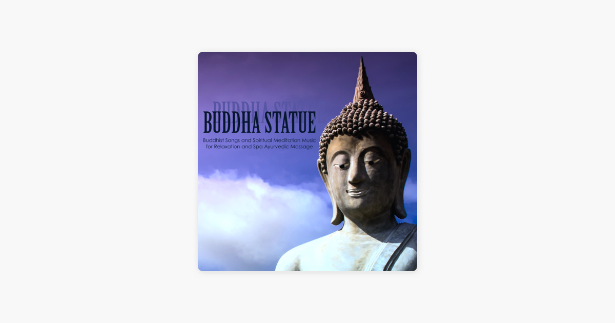 ‎Buddha Statue - Buddhist Songs and Spiritual Meditation Music for  Relaxation and Spa Ayurvedic Massage de Buddha Tribe