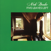 Five Leaves Left (Remastered) - Nick Drake - Nick Drake