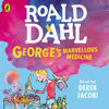 George's Marvellous Medicine (Unabridged) - Roald Dahl